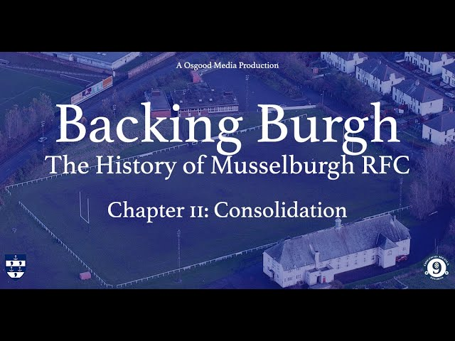 Backing Burgh: The History of Musselburgh RFC - Chapter 2 - Consolidation
