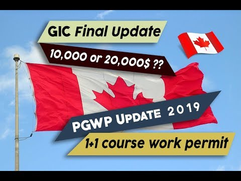 Final GIC Canada Update 2019 | PGWP Update 1+1 course work permit?
