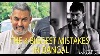 4  biggest mistake in DANGAL