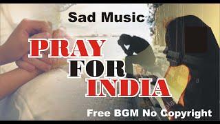 Sad Music | Pray For India Song, Free BGM No Copyright