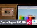 Controlling an RGB LED using P5js and th