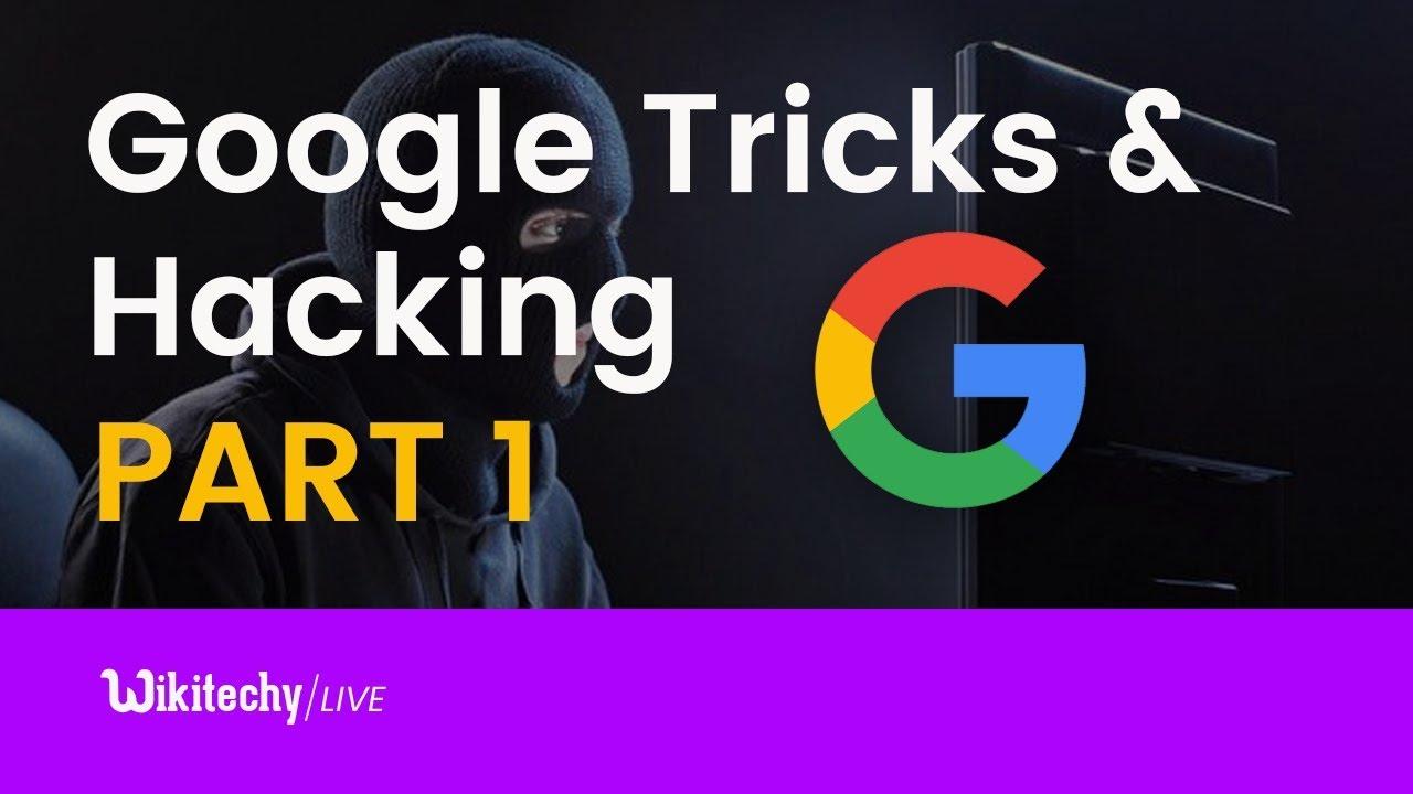 Google Tricks and Ethical Hacking Part 1   Google Tips & Tricks   Google  Hacking tutorial