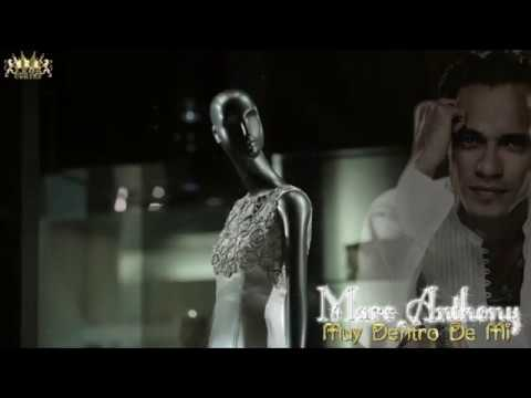 Marc Anthony (Muy Dentro De Mi)