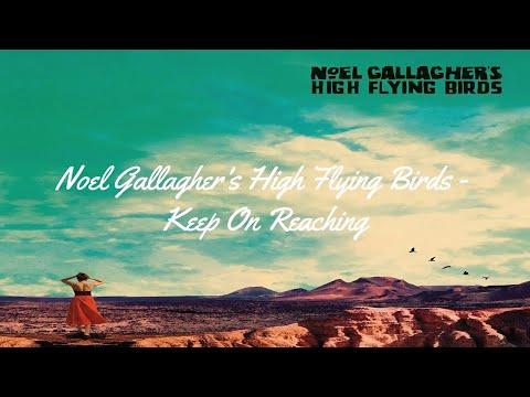 Noel Gallagher's High Flying Birds - Keep On Reaching (Lyrics HD)