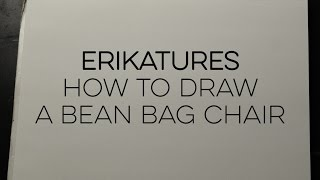 Erikatures #1 How to Draw a Bean Bag Chair