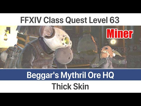 FFXIV Miner Quest Level 63 - Thick Skin (Beggar's Mythril Ore HQ) - Stormblood