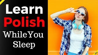 Learn Polish While You Sleep 😀  Most Important Polish Phrases and Words 😀 English/Polish (8 Hours)