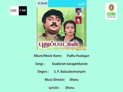 07 Kaadoram kanagambaram-Pudhu Paadagan-Tamil-S. P. Balasubrahmanyam-S. Janaki-S. Dhanu