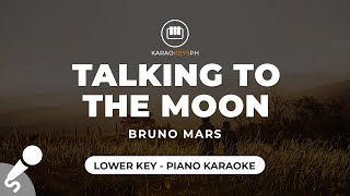 Talking To The Moon - Bruno Mars (Lower Key - Piano Karaoke)