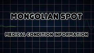 Mongolian spot (Medical Condition)