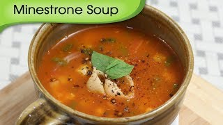 Minestrone Soup - Healthy & Nutritious Soup - Vegetarian Recipe