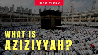What is Aziziyah?