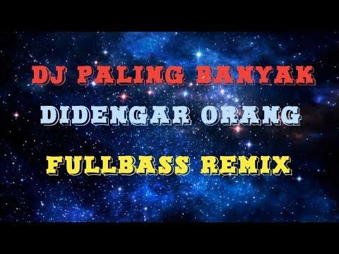DJ PALING BANYAK ORANG DENGAR 2019