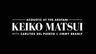 ACOUSTIC AT THE ARATANI: KEIKO MATSUI
