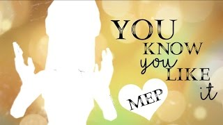 You Know You Like It MEP - CLOSED - DEADLINE SEPTEMBER 10TH