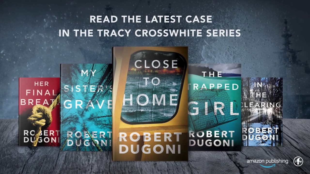 Close To Home by Robert Dugoni | Official Book Trailer - YouTube