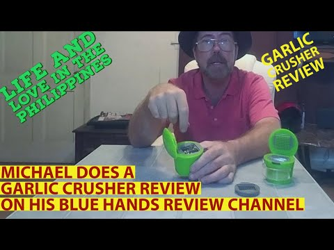 MICHAEL GIVES REVIEW ON GARLIC CRUSHER ON HIS BLUE HAND REVIEWS CHANNEL #LifeAndLoveInThePhilippines from YouTube · Duration:  7 minutes 44 seconds