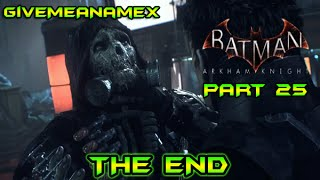 The End   Batman Arkham Knight Part 25 Full Gameplay Playthrough PC
