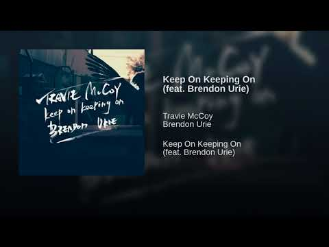 Keep on Keeping on- Tracie McCoy(ft Brendon Urie)