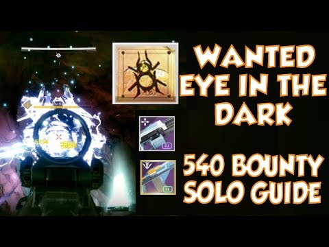 Destiny 2 WANTED EYE IN THE DARK - 540 SPIDER BOUNTY SOLO