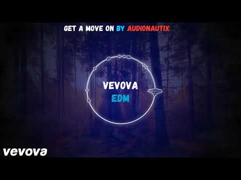 Get A Move On by Audionautix # vevova EDM Music