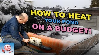 Heating your pond on a budget.