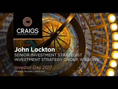 Craigs Investor Day 2017 - Interview with John Lockton - Senior Investment Strategist, Wilsons