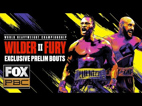 Wilder Vs. Fury II | EXCLUSIVE PRELIM BOUTS | PBC ON FOX