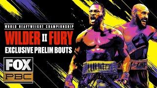 Wilder vs. Fury II | EXCLUSIVE PRELIM BOUTS | PBC ON FOX