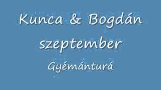 Kunca & Bogdán - Gyémánturá
