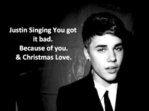 Justin Bieber Singing You Got It Bad,Because Of You & Christmas Love.
