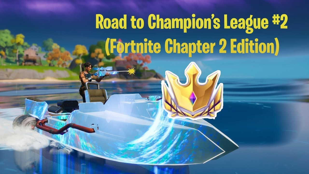 Road to Champion's League #2 (Fortnite Chapter 2 Edition ...