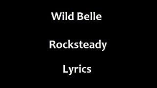 Rocksteady - Wild Belle (Lyric Video)