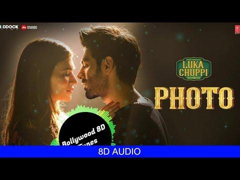 Photo [8D Song] | Luka Chuppi | Karan Sehmbi | Use Headphones | Hindi 8D Music