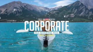 [No Copyright Music] Corporate Background Music - Free Instrumentals (Royalty Free Music)