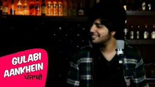 Gulabi Aankhein (Punjabi Cover Version) - Siddharth Slathia