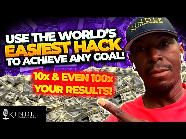 The World's Easiest Hack to Achieving ANY Goal And Then 10Xing and Even 100Xing Your Results