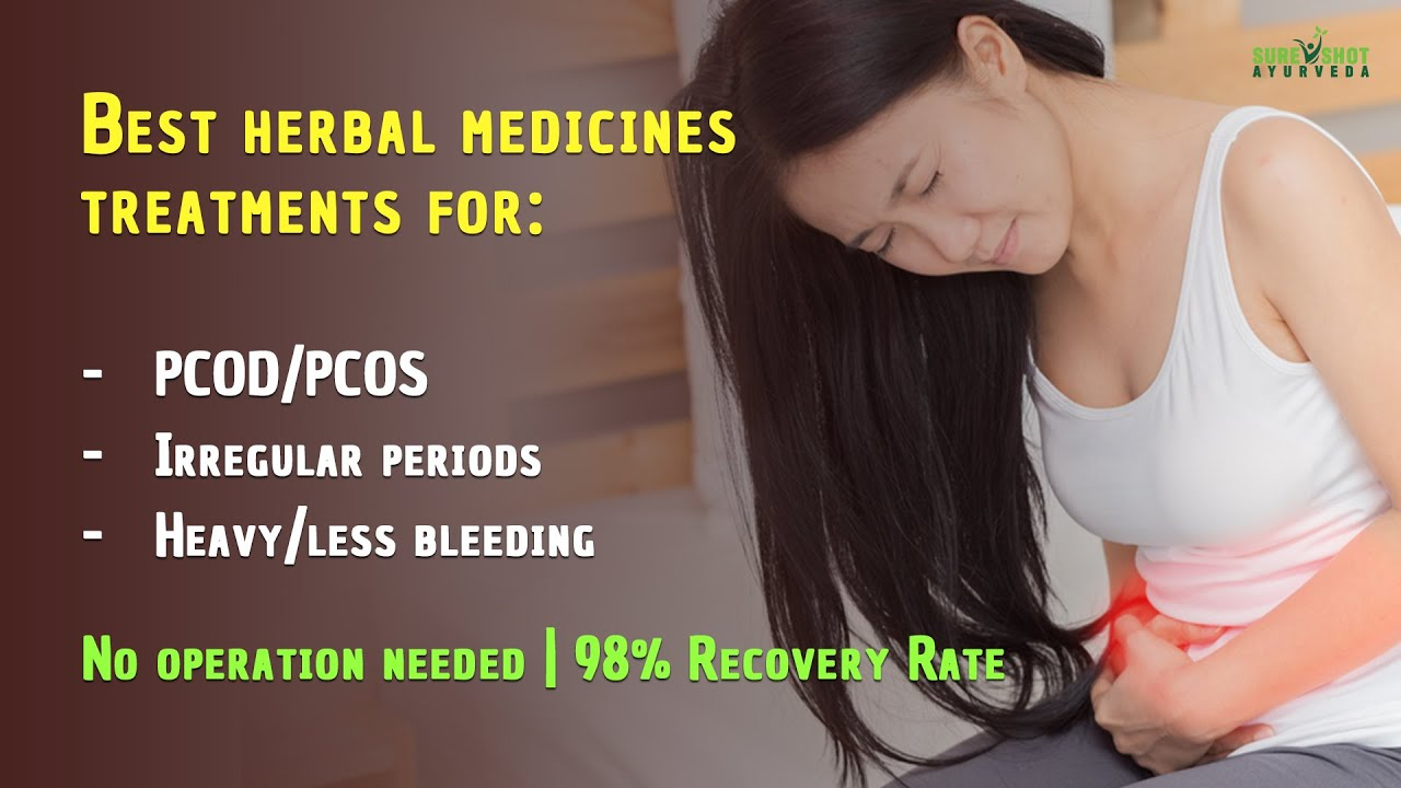 Best Herbal Medicines for PCOD/PCOS treatment | PCOS and PCOD Permanent Ayurvedic Treatment at Home