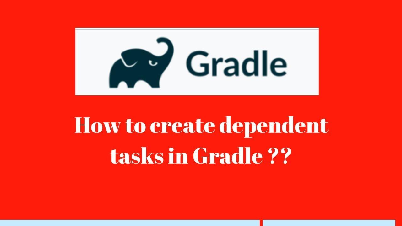 Gradle Tutorial #14: Task dependencies in gradle [ dependent tasks in  gradle ]