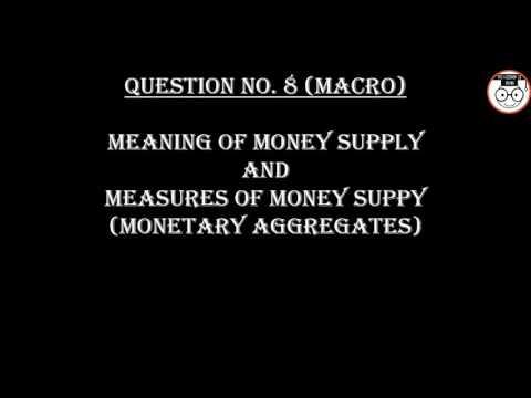 (B.COM/B.A) Q No 8(Macro)Define Money supply & Measures of Money Supply?