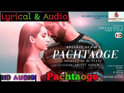 pachtaoge-|-lyrics-|-arijit-singh-|-vicky-kaushal-|-nora-fatehi-|-new-song