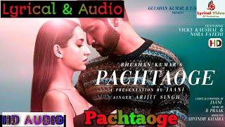 Pachtaoge | Lyrics | Arijit Singh | Vicky Kaushal | Nora Fatehi | New Song