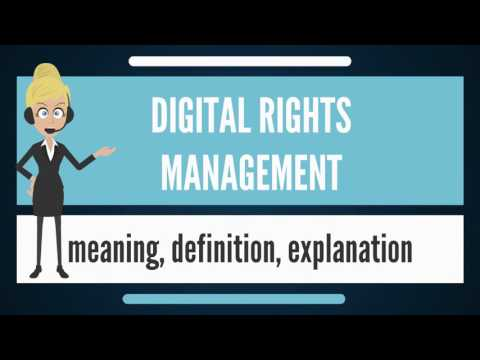 What is DIGITAL RIGHTS MANAGEMENT? What does DIGITAL RIGHTS MOVEMENT mean?