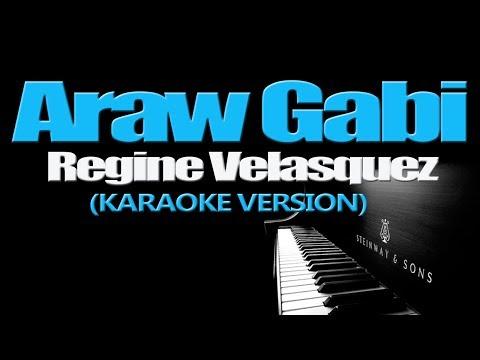 ARAW GABI - Regine Velasquez (KARAOKE VERSION)
