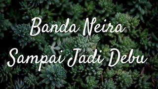 Video Banda Neira - Sampai Jadi Debu ft Gardika Gigih (Karaoke) download MP3, 3GP, MP4, WEBM, AVI, FLV Juli 2018