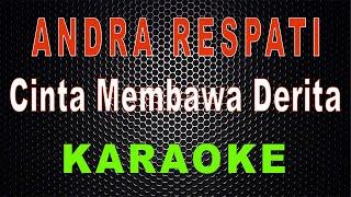 Download lagu Andra Respati Cinta Membawa Derita Karaoke Lal