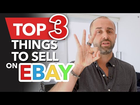 Top 3 Things To Sell On EBay For Complete Beginners