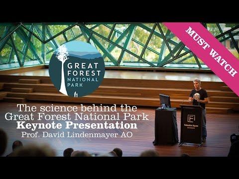 Prof. David Lindenmayer AO Keynote Presentation Great Forest National Park Launch
