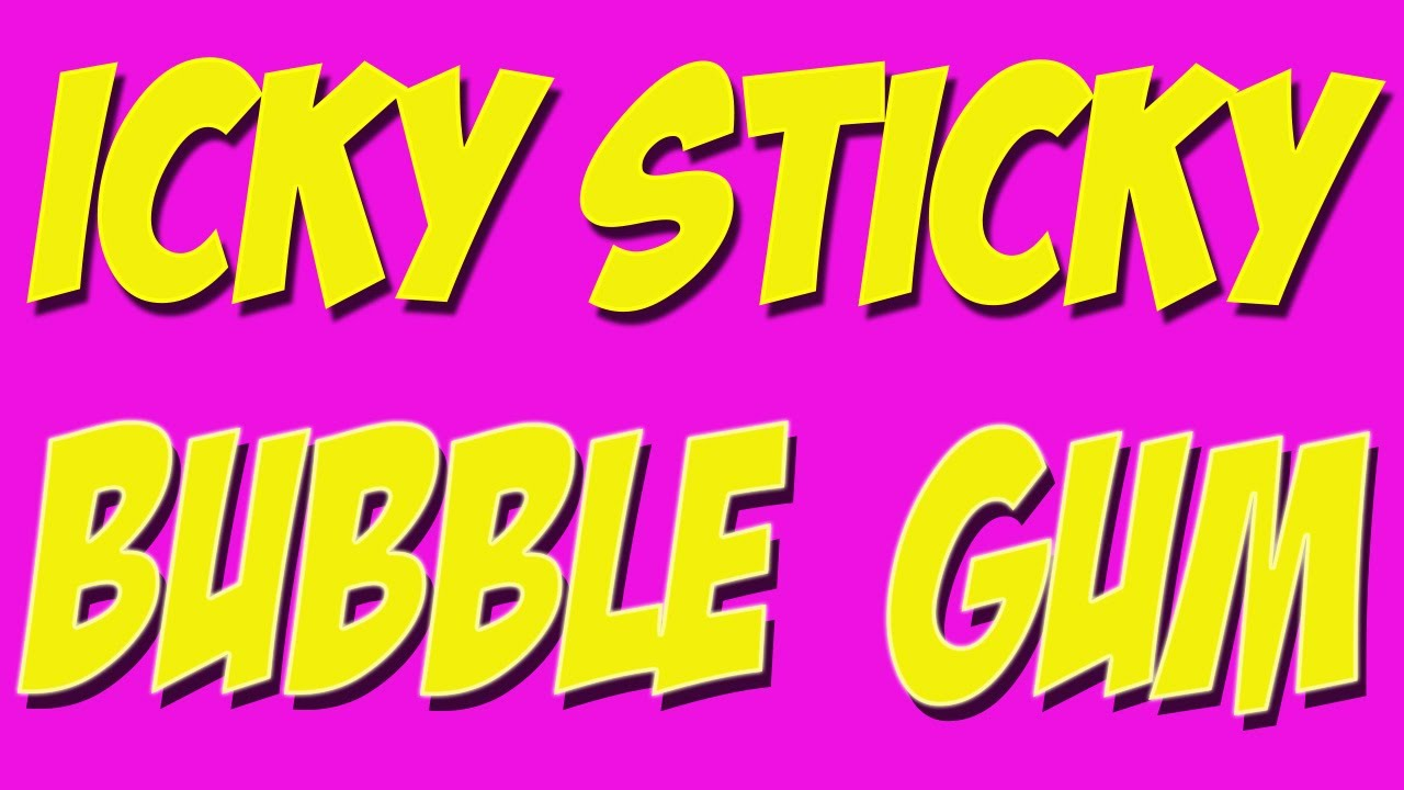 Icky Sticky Bubble Gum Childrens Song Kids Song By The Learning Station Youtube