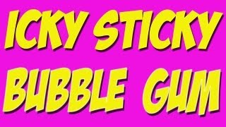 Icky Sticky Bubble Gum - Children's Song - Kids Song by The Learning Station